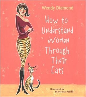 How to Understand Women Through Their Cats book written by Wendy Diamond