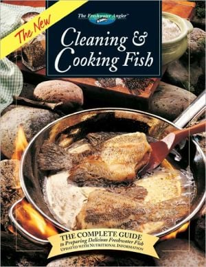 The New Cleaning and Cooking Fish book written by Sylvia Bashline