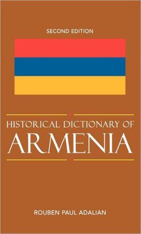 Historical Dictionary of Armenia book written by Rouben Paul Adalian