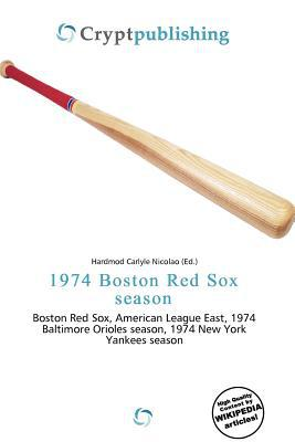 1974 Boston Red Sox Season written by Hardmod Carlyle Nicolao