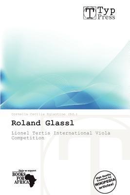 Roland Glassl written by Cornelia Cecilia Eglantine