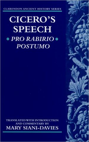 Cicero's Speech: Pro Rabirio Postumo book written by Mary Siani-Davies