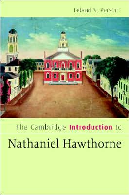 The Cambridge Introduction to Nathaniel Hawthorne book written by Leland S. Person