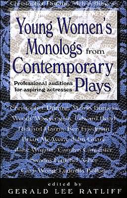 Young Women's Monologs from Contemporary Plays: Professional Auditions for Aspiring Actresses book written by Gerald Lee Ratliff