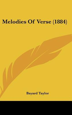 Melodies of Verse (1884) written by Taylor, Bayard