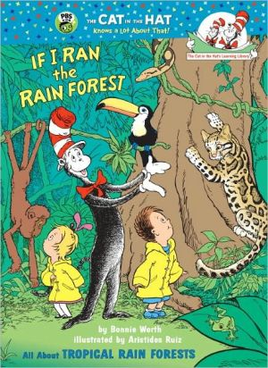 If I Ran the Rain Forest: All About Tropical Rain Forests book written by Bonnie Worth