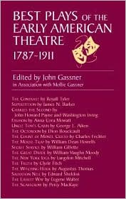 Best Plays of the Early American Theatre, 1787-1911 book written by John Gassner
