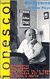 Rhinoceros & Other Plays: Rhinoceros; The Leader; The Future is in Eggs or It Takes All Sorts to Make a World book written by Eugene Ionesco