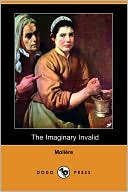 The Imaginary Invalid book written by Moliere
