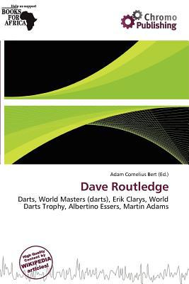 Dave Routledge written by Adam Cornelius Bert