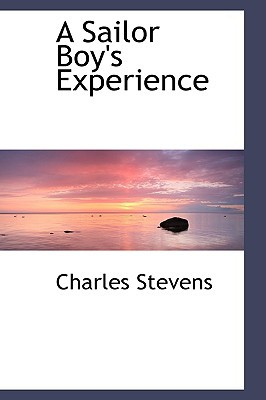 A Sailor Boy's Experience book written by Stevens, Charles