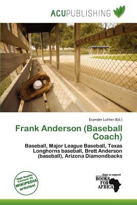 Frank Anderson (Baseball Coach) written by Evander Luther