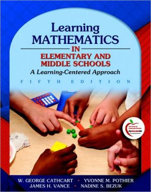Learning Mathematics in Elementary and Middle Schools: A Learner-Centered Approach book written by George Cathcart
