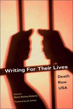 Writing for Their Lives: Death Row USA book written by Marie Mulvey-Roberts