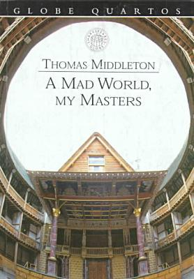 A Mad World, My Masters book written by * Middleton