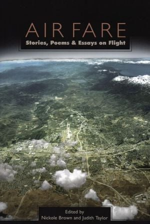 Air Fare: Stories, Poems, and Essays on Flight written by Judith Taylor