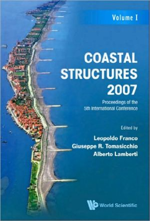 Coastal Structures 2007: Proceedings of the 5th Coastal Structures International Conference, Cst07 book written by Leopoldo Franco