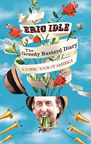 The greedy bastard diary written by Eric Idle