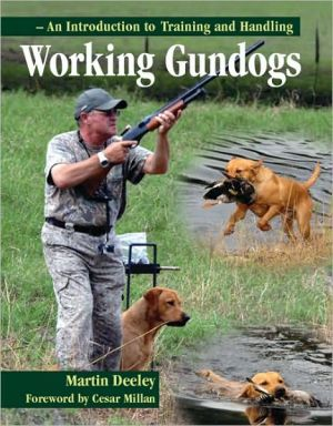 Working Gundogs: An Introduction to Training and Handling written by Martin Deeley