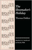 The Shoemaker's Holiday book written by Thomas Dekker