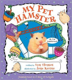 My Pet Hamster book written by Lyn Thomas, Jane Kurisu