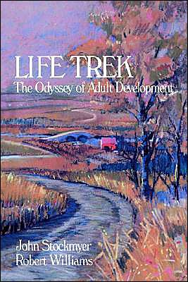 Life Trek: The Odyssey of Adult Development book written by John Stockmyer