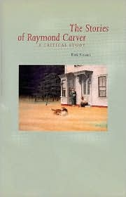 The Stories of Raymond Carver: A Critical Study book written by Kirk Nesset