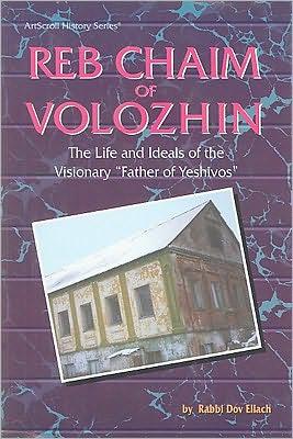 Reb Chaim Volozhin: Biography book written by D. Eliach