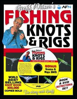 Geoff Wilson's Fishing Knots and Rigs book written by Geoff Wilson