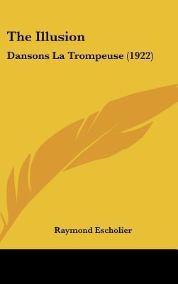 The Illusion: Dansons La Trompeuse (1922) book written by Escholier, Raymond