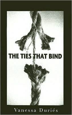 Ties That Bind book written by Venessa Duries