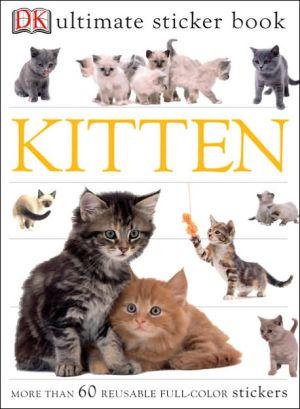 Kitten (Ultimate Sticker Books Series) book written by DK Publishing