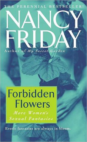 Forbidden Flowers book written by Nancy Friday