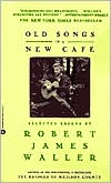 Old Songs in a New Cafe: Selected Essays book written by Robert James Waller