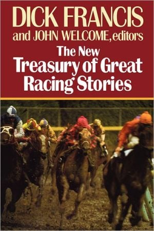 The New Treasury of Great Racing Stories book written by Dick Francis