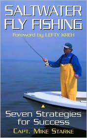 Saltwater Fly Fishing: Seven Strategies for Success book written by Mike G. Starke