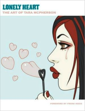 Lonely Heart: The Art of Tara McPherson book written by Tara McPherson