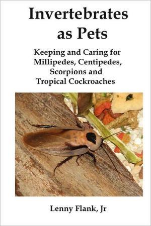 Invertebrates As Pets book written by Lenny Flank