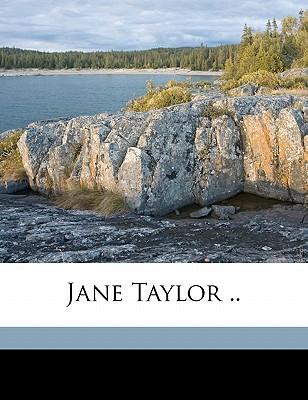 Jane Taylor .. book written by KNIGHT, HELEN C., M , [Knight, Helen C. Mrs