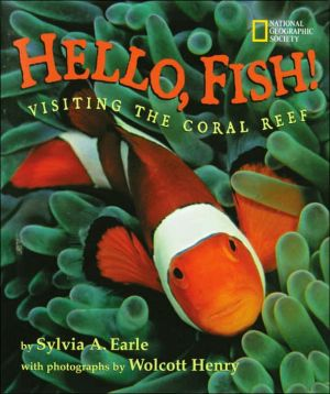 Hello, Fish!: Visiting the Coral Reef book written by Sylvia Earle