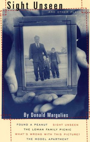 Sight Unseen and Other Plays book written by Donald Margulies