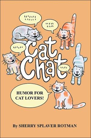 Cat Chat: Humor For Cat Lovers book written by Sherry Splaver Rotman