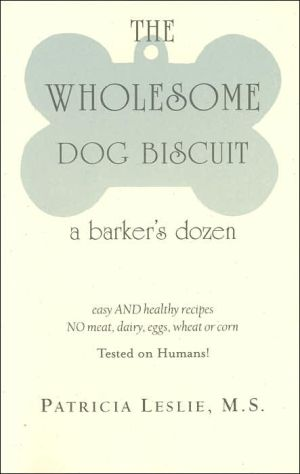 Wholesome Dog Biscuit: A Barker's Dozen book written by Patricia Leslie
