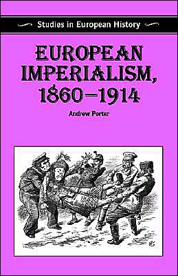 European Imperialism, 1860-1914 book written by Andrew Porter