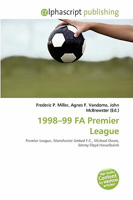 1998-99 Fa Premier League written by Frederic P. Miller