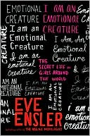 I Am an Emotional Creature: The Secret Life of Girls Around the World book written by Eve Ensler