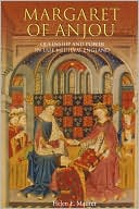 Margaret of Anjou: Queenship and Power in Late Medieval England book written by Helen E. Maurer
