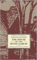 House of the Seven Gables book written by Nathaniel Hawthorne