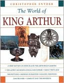 The World of King Arthur book written by Christopher Snyder