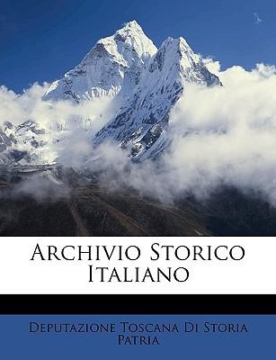 Archivio Storico Italiano book written by Patria, Deputazione Toscana Di Storia